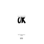 New Music: Kyle Christopher Ft. Raven Felix & Sk8 Maloley – OK