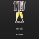 New Music: Bryson Green – Left Hand