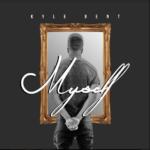 Video: Kyle Bent – Myself