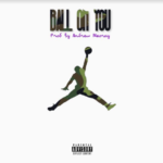 New Music: Scottie Kash ft. Ish Williams – Ball On You