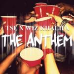 New Music: TSE ft. Wiz Khalifa – The Anthem