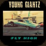 New Music: Young Giantz – Fly High