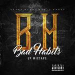 New Mixtape: BH – Bad Habits