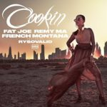 New Music: Fat Joe, Remy Ma, & French Montana – Cookin