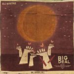 New Music: Eli Sostre – Big Deal