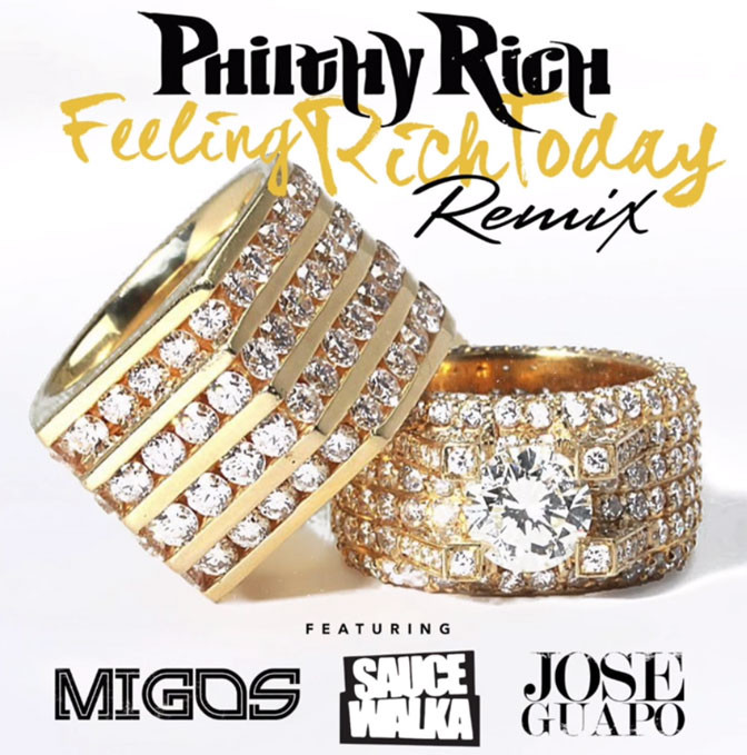 New Music: Philthy Rich feat. Migos, Sauce Walka & Jose Guapo – Feeling Rich Today (Remix)