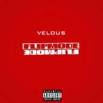 New Music: Velous – Flipmode