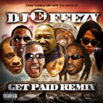 New Music: DJ E Feezy ft. Young Dolph, Juicy J, Project Pat, La Chat, 8 Ball, & Gangsta Boo – Get Paid (Remix)