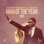 New Music: Jayaire Woods feat. Lil Yachty – Man Of The Year