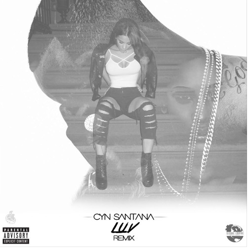 New Music: Cyn Santana – LUV (Remix)