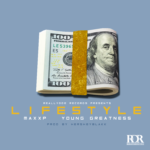 New Music: Young Greatness & Maxx P – Lifestyle