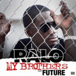 New Music: Ralo ft. Future – My Brothers