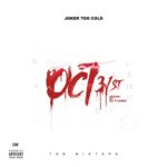 New Music: Joker Too Cold – Oct 31st: The Mixtape