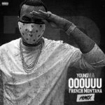 New Music: Young M.A. ft. French Montana – Ooouuu (Remix)