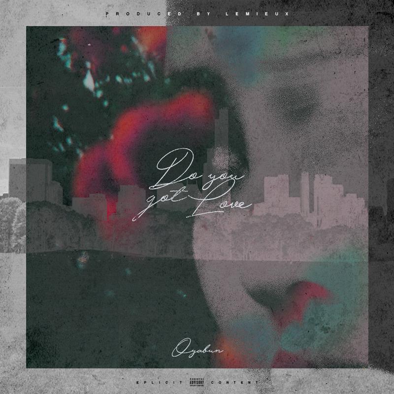 New Music: OYABUN – Do You Got Love