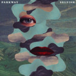 New Music: Parkway – Selfish