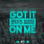 New Music: Reek Da Villian ft. Murda Mook – Got It On Me