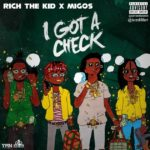 New Music: Rich The Kid & Migos – I Got A Check