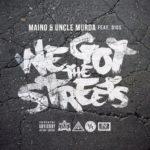 New Music: Maino & Uncle Murda – We Got The Streets