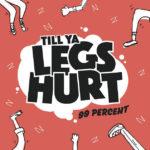 New Music: 99 Percent – Till Ya Legs Hurt