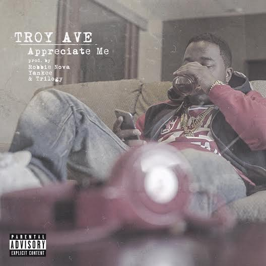 New Music: Troy Ave – Appreciate Me