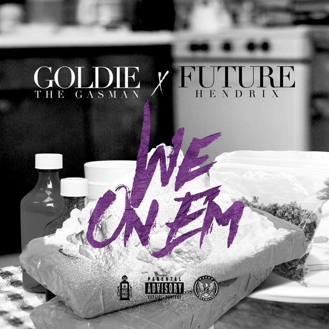 New Music: Goldie The Gasman feat. Future – We On Em