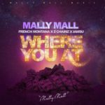 New Music: Mally Mall ft. French Montana, 2 Chainz, & IamSu! – Where You At