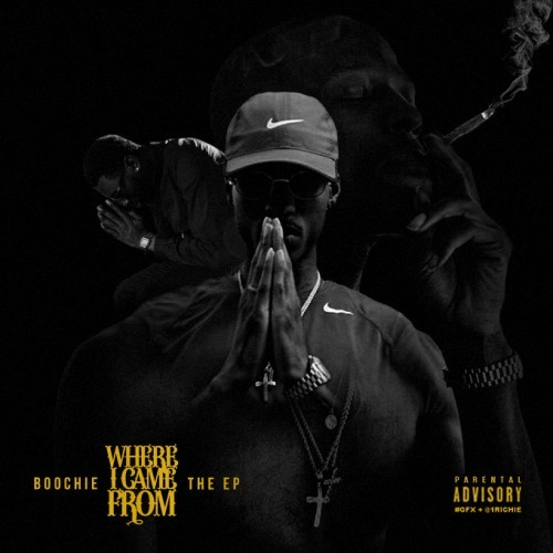 New Music: Boochie – Where I Came From: The EP (Mixtape)