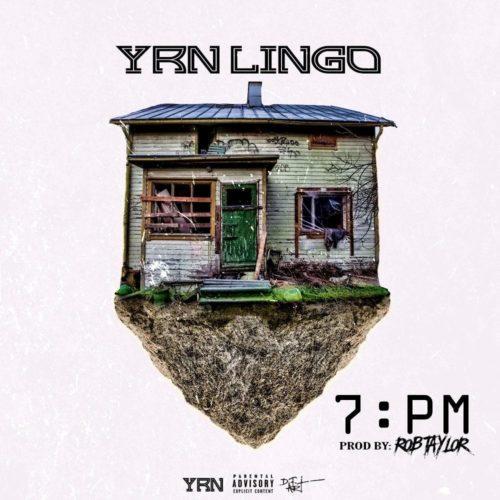 New Music: YRN Lingo – 7:PM
