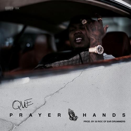 New Music: Que – Prayer Hands