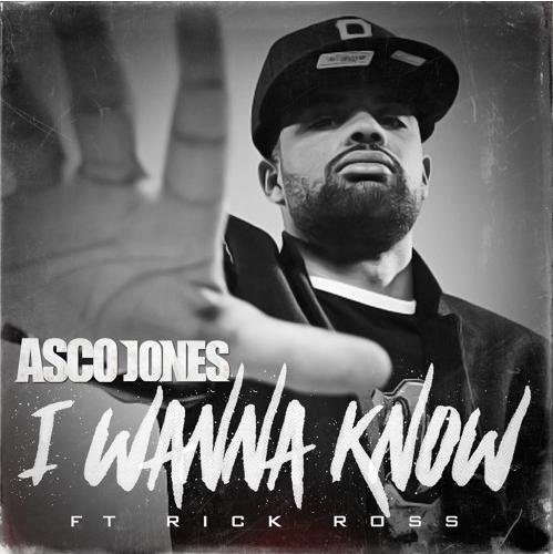 New Music: Asco Jones ft. Rick Ross – I Wanna Know