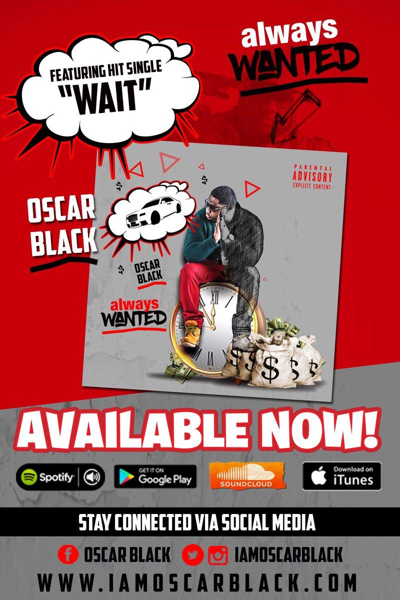 """New Mixtape: Oscar Black – Always Wanted + """"Wait"""" Video"""