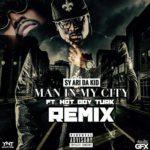 New Music: Sy Ari Da Kid feat. Turk – Man In My City (Remix)
