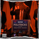 New Music: MZM ft. Emilio Rojas & Ras Kass – Politricks