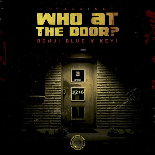 New Music: Benji Blue feat. KEY! – Who At The Door?