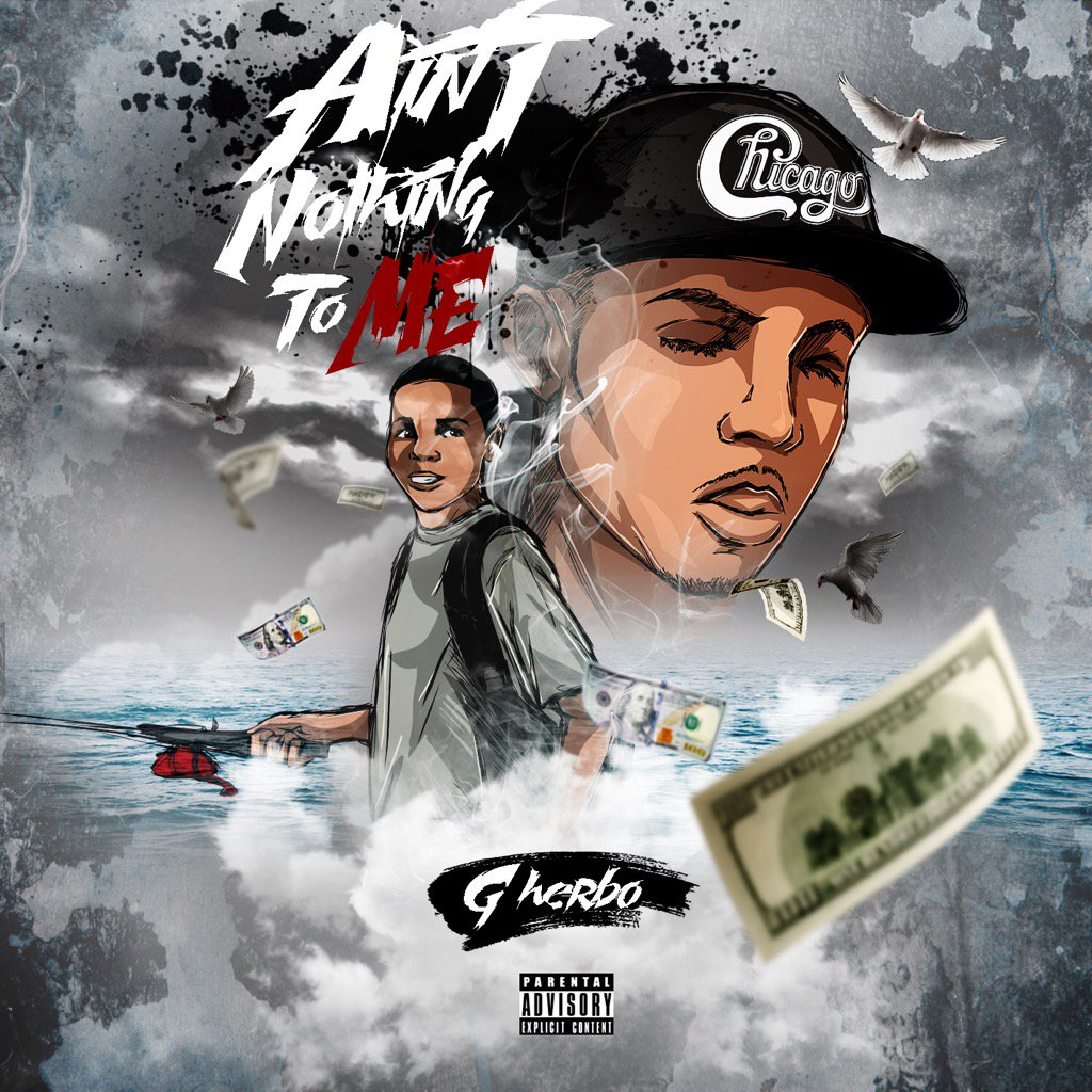 New Music: G Herbo – Ain't Nothing To Me