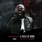 New Mixtape: Oh Blizzy – A Piece Of Mind