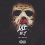 New Music: Kid Ink – Die In It