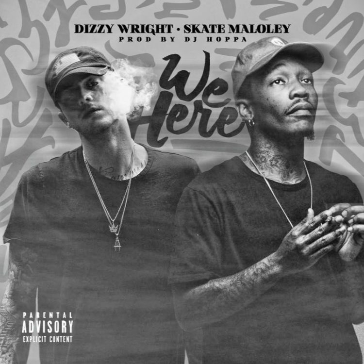 New Music: Dizzy Wright – We Here (Ft. Sk8 Maloley)