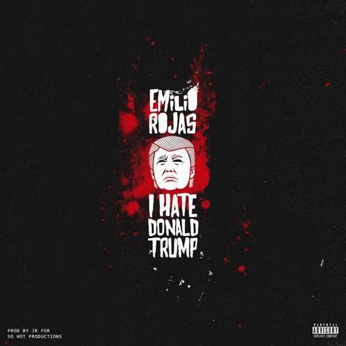 New Music: Emilio Rojas – I Hate Donald Trump