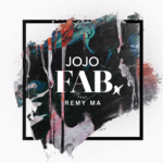 New Music: JoJo ft. Remy Ma – FAB