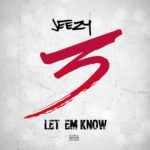 New Music: Jeezy – Let Em Know