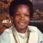 New Mixtape: Juicy J – Must Be Nice