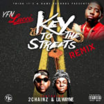 New Music: YFN Lucci ft. 2 Chainz & Lil Wayne – Key To The Streets (Remix)