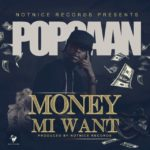 New Music: Popcaan – Money Mi Want