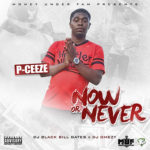 Mixtape: P Ceeze – Now Or Never