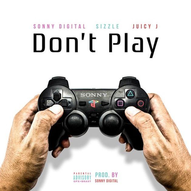 New Music: Sonny Digital – Don't Play (Ft. Southside & Juicy J)