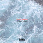 New Music: Tony Neek$ – Ocean Love