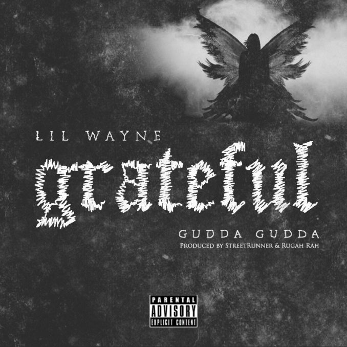 New Music: Lil Wayne – Grateful (Ft. Gudda Gudda)