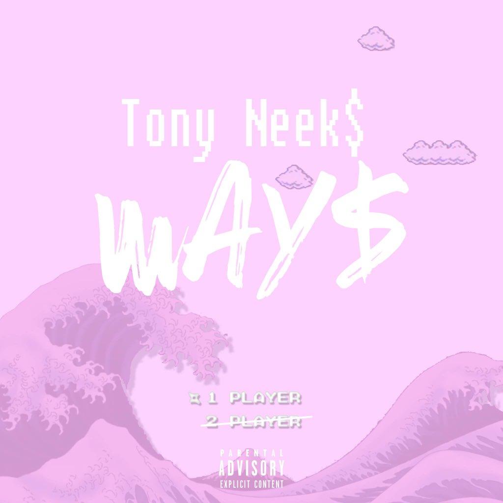 New Music: Tony Neek$ – Way$